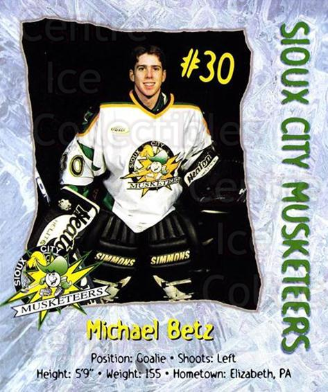 1998-99 Sioux City Musketeers #2 Michael Betz<br/>2 In Stock - $5.00 each - <a href=https://centericecollectibles.foxycart.com/cart?name=1998-99%20Sioux%20City%20Musketeers%20%232%20Michael%20Betz...&quantity_max=2&price=$5.00&code=731510 class=foxycart> Buy it now! </a>