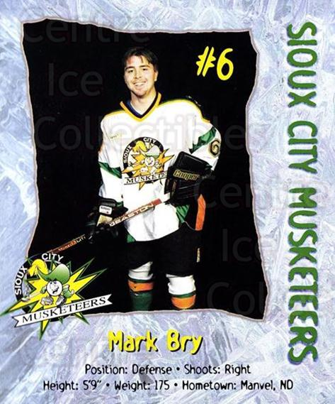 1998-99 Sioux City Musketeers #3 Mark Bry<br/>2 In Stock - $5.00 each - <a href=https://centericecollectibles.foxycart.com/cart?name=1998-99%20Sioux%20City%20Musketeers%20%233%20Mark%20Bry...&quantity_max=2&price=$5.00&code=731511 class=foxycart> Buy it now! </a>