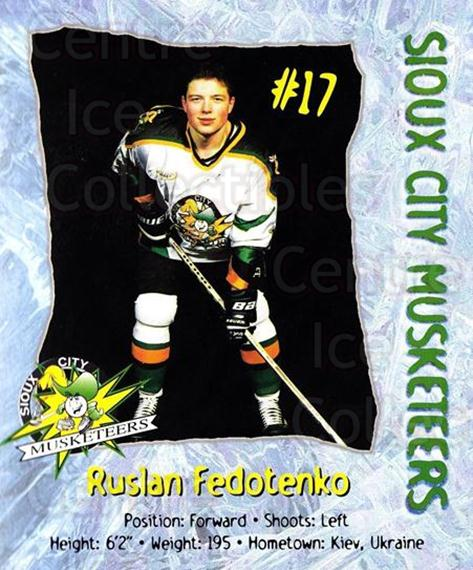 1998-99 Sioux City Musketeers #5 Ruslan Fedotenko<br/>2 In Stock - $5.00 each - <a href=https://centericecollectibles.foxycart.com/cart?name=1998-99%20Sioux%20City%20Musketeers%20%235%20Ruslan%20Fedotenk...&quantity_max=2&price=$5.00&code=731513 class=foxycart> Buy it now! </a>