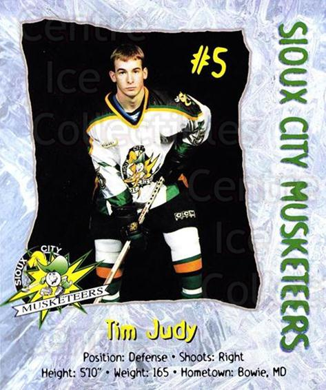 1998-99 Sioux City Musketeers #8 Tim Judy<br/>2 In Stock - $5.00 each - <a href=https://centericecollectibles.foxycart.com/cart?name=1998-99%20Sioux%20City%20Musketeers%20%238%20Tim%20Judy...&quantity_max=2&price=$5.00&code=731516 class=foxycart> Buy it now! </a>