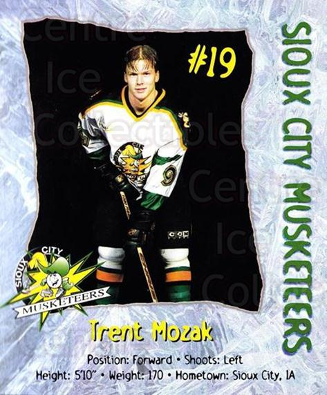 1998-99 Sioux City Musketeers #15 Trent Mozak<br/>2 In Stock - $5.00 each - <a href=https://centericecollectibles.foxycart.com/cart?name=1998-99%20Sioux%20City%20Musketeers%20%2315%20Trent%20Mozak...&quantity_max=2&price=$5.00&code=731523 class=foxycart> Buy it now! </a>