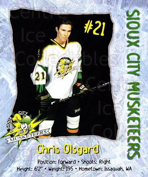 1998-99 Sioux City Musketeers #18 Chris Olsgard<br/>2 In Stock - $5.00 each - <a href=https://centericecollectibles.foxycart.com/cart?name=1998-99%20Sioux%20City%20Musketeers%20%2318%20Chris%20Olsgard...&quantity_max=2&price=$5.00&code=731526 class=foxycart> Buy it now! </a>