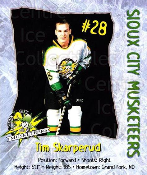 1998-99 Sioux City Musketeers #22 Tim Skarperud<br/>2 In Stock - $5.00 each - <a href=https://centericecollectibles.foxycart.com/cart?name=1998-99%20Sioux%20City%20Musketeers%20%2322%20Tim%20Skarperud...&quantity_max=2&price=$5.00&code=731530 class=foxycart> Buy it now! </a>