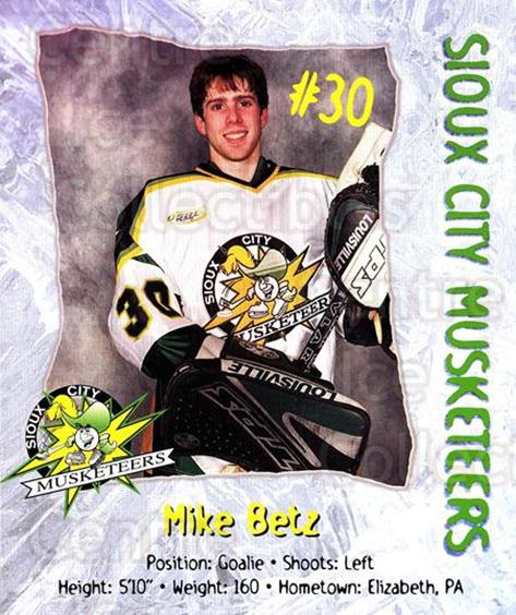 1999-00 Sioux City Musketeers #1 Mike Betz<br/>1 In Stock - $5.00 each - <a href=https://centericecollectibles.foxycart.com/cart?name=1999-00%20Sioux%20City%20Musketeers%20%231%20Mike%20Betz...&quantity_max=1&price=$5.00&code=731534 class=foxycart> Buy it now! </a>