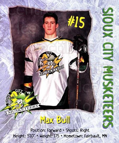 1999-00 Sioux City Musketeers #2 Max Bull<br/>1 In Stock - $5.00 each - <a href=https://centericecollectibles.foxycart.com/cart?name=1999-00%20Sioux%20City%20Musketeers%20%232%20Max%20Bull...&quantity_max=1&price=$5.00&code=731535 class=foxycart> Buy it now! </a>