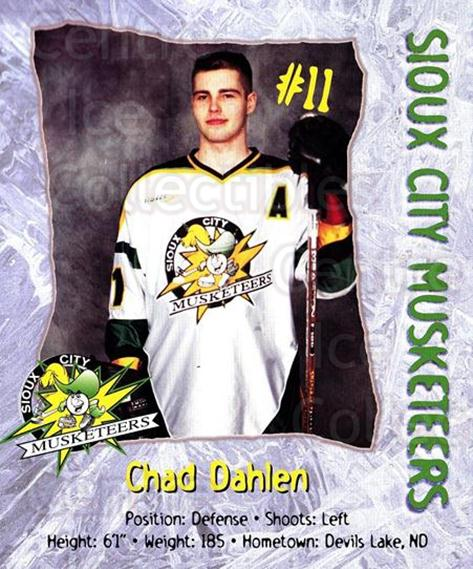 1999-00 Sioux City Musketeers #4 Chad Dahlen<br/>1 In Stock - $5.00 each - <a href=https://centericecollectibles.foxycart.com/cart?name=1999-00%20Sioux%20City%20Musketeers%20%234%20Chad%20Dahlen...&quantity_max=1&price=$5.00&code=731537 class=foxycart> Buy it now! </a>