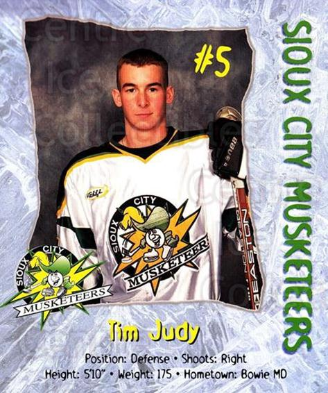1999-00 Sioux City Musketeers #11 Tim Judy<br/>1 In Stock - $5.00 each - <a href=https://centericecollectibles.foxycart.com/cart?name=1999-00%20Sioux%20City%20Musketeers%20%2311%20Tim%20Judy...&quantity_max=1&price=$5.00&code=731544 class=foxycart> Buy it now! </a>