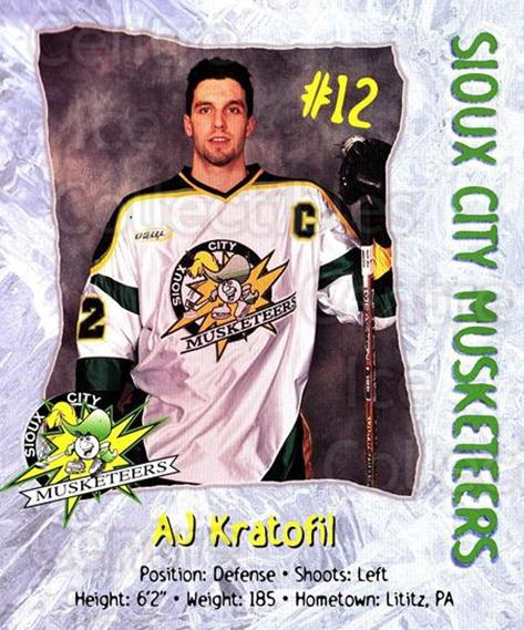1999-00 Sioux City Musketeers #12 Aj Kratofil<br/>1 In Stock - $5.00 each - <a href=https://centericecollectibles.foxycart.com/cart?name=1999-00%20Sioux%20City%20Musketeers%20%2312%20Aj%20Kratofil...&quantity_max=1&price=$5.00&code=731545 class=foxycart> Buy it now! </a>