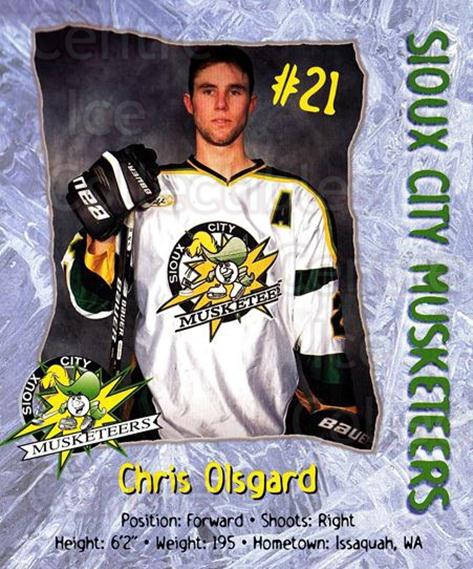 1999-00 Sioux City Musketeers #18 Chris Olsgard<br/>1 In Stock - $5.00 each - <a href=https://centericecollectibles.foxycart.com/cart?name=1999-00%20Sioux%20City%20Musketeers%20%2318%20Chris%20Olsgard...&quantity_max=1&price=$5.00&code=731551 class=foxycart> Buy it now! </a>