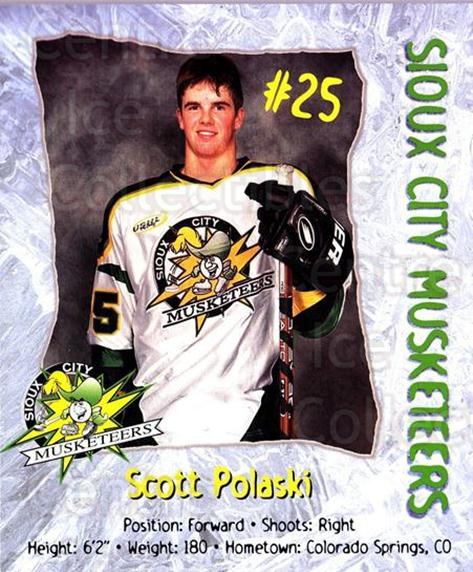 1999-00 Sioux City Musketeers #19 Scott Polaski<br/>1 In Stock - $5.00 each - <a href=https://centericecollectibles.foxycart.com/cart?name=1999-00%20Sioux%20City%20Musketeers%20%2319%20Scott%20Polaski...&quantity_max=1&price=$5.00&code=731552 class=foxycart> Buy it now! </a>