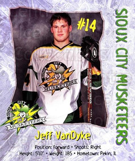 1999-00 Sioux City Musketeers #21 Jeff VanDyke<br/>1 In Stock - $5.00 each - <a href=https://centericecollectibles.foxycart.com/cart?name=1999-00%20Sioux%20City%20Musketeers%20%2321%20Jeff%20VanDyke...&quantity_max=1&price=$5.00&code=731554 class=foxycart> Buy it now! </a>