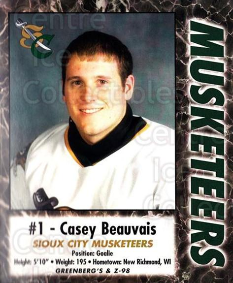 2000-01 Sioux City Musketeers #1 Casey Beauvais<br/>1 In Stock - $5.00 each - <a href=https://centericecollectibles.foxycart.com/cart?name=2000-01%20Sioux%20City%20Musketeers%20%231%20Casey%20Beauvais...&quantity_max=1&price=$5.00&code=731555 class=foxycart> Buy it now! </a>