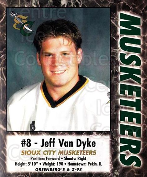 2000-01 Sioux City Musketeers #4 Jeff Van Dyke<br/>1 In Stock - $5.00 each - <a href=https://centericecollectibles.foxycart.com/cart?name=2000-01%20Sioux%20City%20Musketeers%20%234%20Jeff%20Van%20Dyke...&quantity_max=1&price=$5.00&code=731558 class=foxycart> Buy it now! </a>