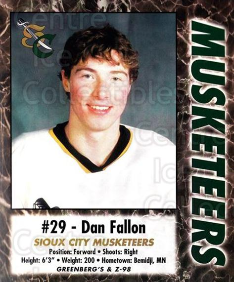 2000-01 Sioux City Musketeers #5 Dan Fallon<br/>1 In Stock - $5.00 each - <a href=https://centericecollectibles.foxycart.com/cart?name=2000-01%20Sioux%20City%20Musketeers%20%235%20Dan%20Fallon...&quantity_max=1&price=$5.00&code=731559 class=foxycart> Buy it now! </a>