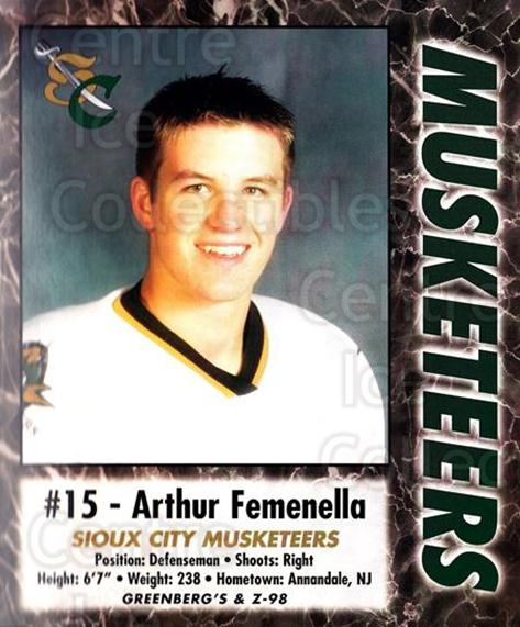 2000-01 Sioux City Musketeers #7 Arthur Femenella<br/>1 In Stock - $5.00 each - <a href=https://centericecollectibles.foxycart.com/cart?name=2000-01%20Sioux%20City%20Musketeers%20%237%20Arthur%20Femenell...&quantity_max=1&price=$5.00&code=731561 class=foxycart> Buy it now! </a>