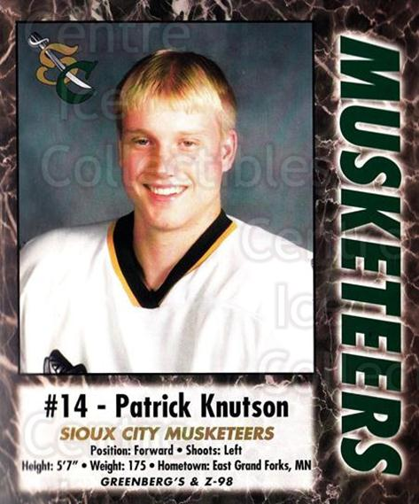 2000-01 Sioux City Musketeers #16 Patrick Knutson<br/>1 In Stock - $5.00 each - <a href=https://centericecollectibles.foxycart.com/cart?name=2000-01%20Sioux%20City%20Musketeers%20%2316%20Patrick%20Knutson...&quantity_max=1&price=$5.00&code=731570 class=foxycart> Buy it now! </a>