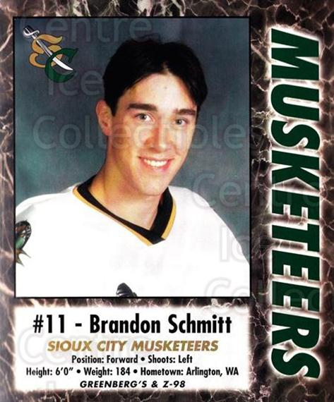 2000-01 Sioux City Musketeers #22 Brandon Schmitt<br/>1 In Stock - $5.00 each - <a href=https://centericecollectibles.foxycart.com/cart?name=2000-01%20Sioux%20City%20Musketeers%20%2322%20Brandon%20Schmitt...&quantity_max=1&price=$5.00&code=731576 class=foxycart> Buy it now! </a>