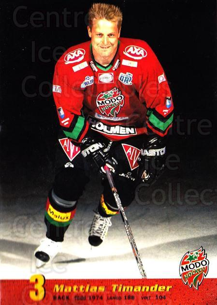 2004-05 Swedish MODO Hockey Postcards #1 Mattias Timandr<br/>1 In Stock - $3.00 each - <a href=https://centericecollectibles.foxycart.com/cart?name=2004-05%20Swedish%20MODO%20Hockey%20Postcards%20%231%20Mattias%20Timandr...&quantity_max=1&price=$3.00&code=731768 class=foxycart> Buy it now! </a>