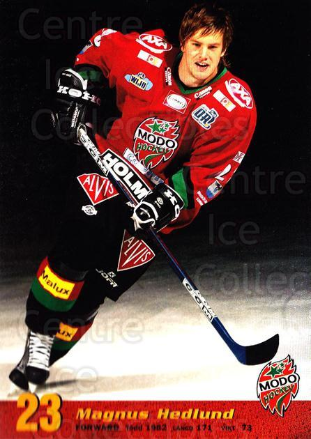 2004-05 Swedish MODO Hockey Postcards #16 Magnus Hedlund<br/>1 In Stock - $3.00 each - <a href=https://centericecollectibles.foxycart.com/cart?name=2004-05%20Swedish%20MODO%20Hockey%20Postcards%20%2316%20Magnus%20Hedlund...&quantity_max=1&price=$3.00&code=731778 class=foxycart> Buy it now! </a>