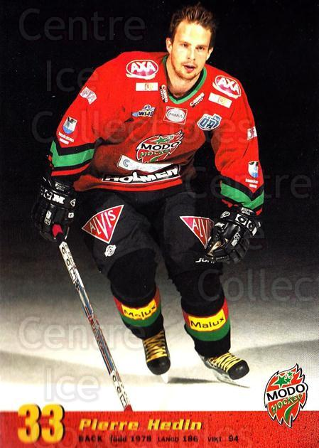 2004-05 Swedish MODO Hockey Postcards #23 Pierre Hedin<br/>1 In Stock - $3.00 each - <a href=https://centericecollectibles.foxycart.com/cart?name=2004-05%20Swedish%20MODO%20Hockey%20Postcards%20%2323%20Pierre%20Hedin...&quantity_max=1&price=$3.00&code=731783 class=foxycart> Buy it now! </a>