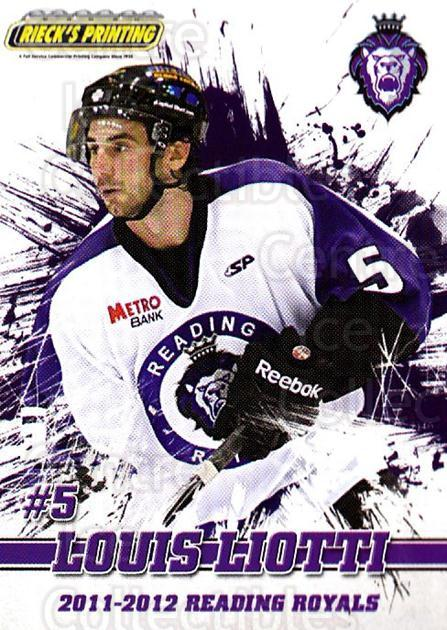 2011-12 Reading Royals #5 Louis Liotti<br/>1 In Stock - $3.00 each - <a href=https://centericecollectibles.foxycart.com/cart?name=2011-12%20Reading%20Royals%20%235%20Louis%20Liotti...&quantity_max=1&price=$3.00&code=732334 class=foxycart> Buy it now! </a>