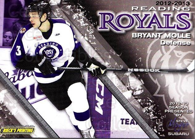 2012-13 Reading Royals #3 Bryant Molle<br/>1 In Stock - $3.00 each - <a href=https://centericecollectibles.foxycart.com/cart?name=2012-13%20Reading%20Royals%20%233%20Bryant%20Molle...&quantity_max=1&price=$3.00&code=732360 class=foxycart> Buy it now! </a>