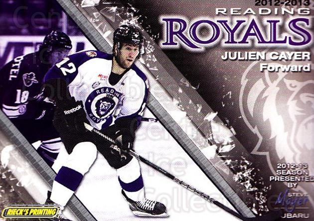2012-13 Reading Royals #12 Julien Cayer<br/>1 In Stock - $3.00 each - <a href=https://centericecollectibles.foxycart.com/cart?name=2012-13%20Reading%20Royals%20%2312%20Julien%20Cayer...&quantity_max=1&price=$3.00&code=732369 class=foxycart> Buy it now! </a>