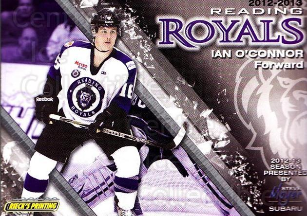 2012-13 Reading Royals #16 Ian O'Connor<br/>1 In Stock - $3.00 each - <a href=https://centericecollectibles.foxycart.com/cart?name=2012-13%20Reading%20Royals%20%2316%20Ian%20O'Connor...&quantity_max=1&price=$3.00&code=732373 class=foxycart> Buy it now! </a>