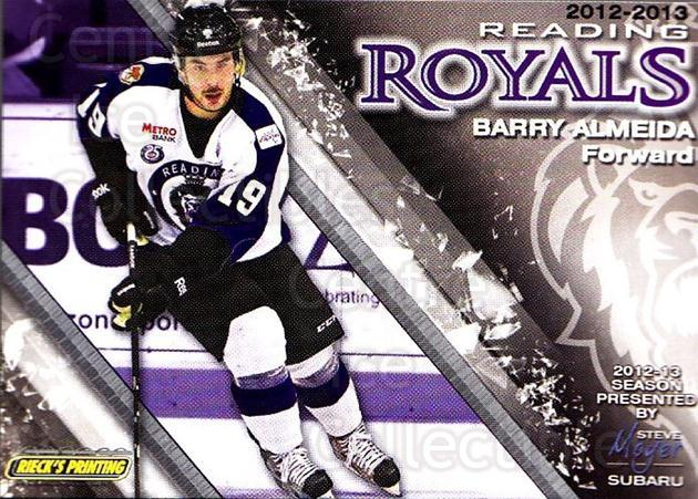 2012-13 Reading Royals #19 Barry Almeida<br/>1 In Stock - $3.00 each - <a href=https://centericecollectibles.foxycart.com/cart?name=2012-13%20Reading%20Royals%20%2319%20Barry%20Almeida...&quantity_max=1&price=$3.00&code=732376 class=foxycart> Buy it now! </a>