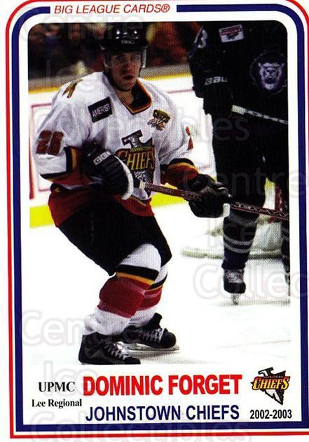 2002-03 Johnstown Chiefs #14 Dominic Forget<br/>1 In Stock - $3.00 each - <a href=https://centericecollectibles.foxycart.com/cart?name=2002-03%20Johnstown%20Chiefs%20%2314%20Dominic%20Forget...&quantity_max=1&price=$3.00&code=732539 class=foxycart> Buy it now! </a>