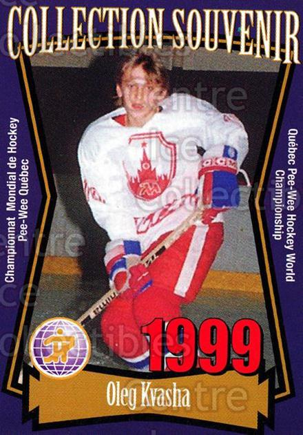 1999 Quebec Pee-Wee Tournament Collection #12 Oleg Kvasha<br/>7 In Stock - $2.00 each - <a href=https://centericecollectibles.foxycart.com/cart?name=1999%20Quebec%20Pee-Wee%20Tournament%20Collection%20%2312%20Oleg%20Kvasha...&quantity_max=7&price=$2.00&code=73407 class=foxycart> Buy it now! </a>