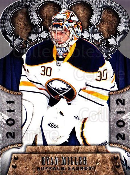 2011-12 Crown Royale #10 Ryan Miller<br/>1 In Stock - $2.00 each - <a href=https://centericecollectibles.foxycart.com/cart?name=2011-12%20Crown%20Royale%20%2310%20Ryan%20Miller...&quantity_max=1&price=$2.00&code=734760 class=foxycart> Buy it now! </a>