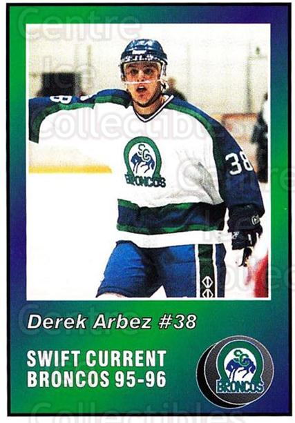 1995-96 Swift Current Broncos #20 Derek Arbez<br/>1 In Stock - $3.00 each - <a href=https://centericecollectibles.foxycart.com/cart?name=1995-96%20Swift%20Current%20Broncos%20%2320%20Derek%20Arbez...&quantity_max=1&price=$3.00&code=739001 class=foxycart> Buy it now! </a>