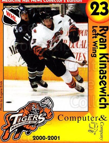 2000-01 Medicine Hat Tigers #16 Ryan Kinasewich<br/>2 In Stock - $3.00 each - <a href=https://centericecollectibles.foxycart.com/cart?name=2000-01%20Medicine%20Hat%20Tigers%20%2316%20Ryan%20Kinasewich...&quantity_max=2&price=$3.00&code=739720 class=foxycart> Buy it now! </a>