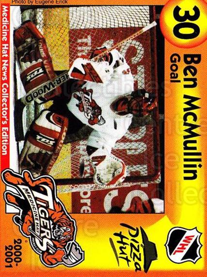 2000-01 Medicine Hat Tigers #21 Ben McMullin<br/>2 In Stock - $3.00 each - <a href=https://centericecollectibles.foxycart.com/cart?name=2000-01%20Medicine%20Hat%20Tigers%20%2321%20Ben%20McMullin...&quantity_max=2&price=$3.00&code=739725 class=foxycart> Buy it now! </a>