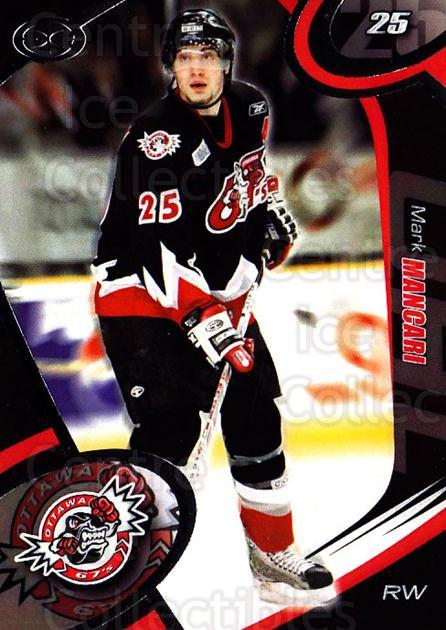 2004-05 Ottawa 67's #8 Mark Mancari<br/>2 In Stock - $3.00 each - <a href=https://centericecollectibles.foxycart.com/cart?name=2004-05%20Ottawa%2067's%20%238%20Mark%20Mancari...&quantity_max=2&price=$3.00&code=741152 class=foxycart> Buy it now! </a>
