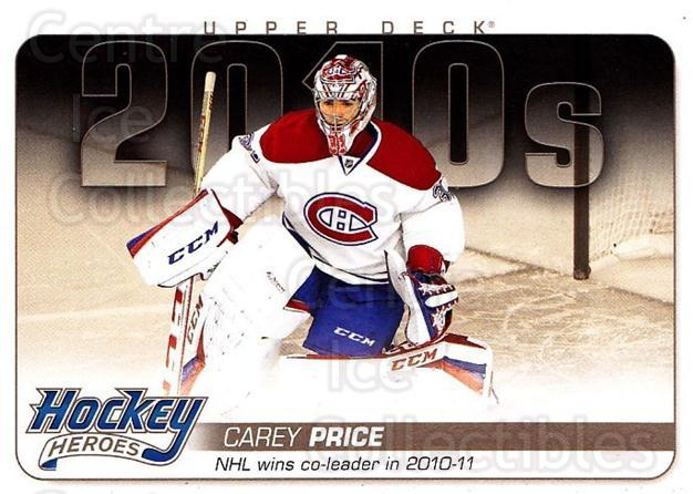2014-15 Upper Deck Hockey Heroes #84 Carey Price<br/>1 In Stock - $5.00 each - <a href=https://centericecollectibles.foxycart.com/cart?name=2014-15%20Upper%20Deck%20Hockey%20Heroes%20%2384%20Carey%20Price...&quantity_max=1&price=$5.00&code=745570 class=foxycart> Buy it now! </a>