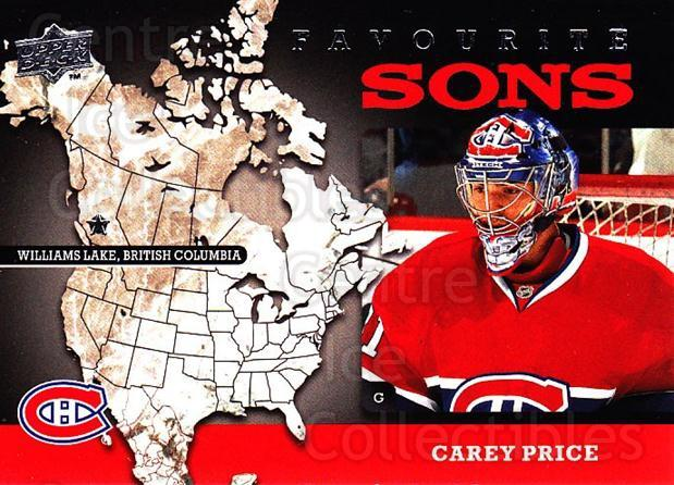 2008-09 Upper Deck Favourite Sons #9 Carey Price<br/>1 In Stock - $5.00 each - <a href=https://centericecollectibles.foxycart.com/cart?name=2008-09%20Upper%20Deck%20Favourite%20Sons%20%239%20Carey%20Price...&quantity_max=1&price=$5.00&code=747787 class=foxycart> Buy it now! </a>