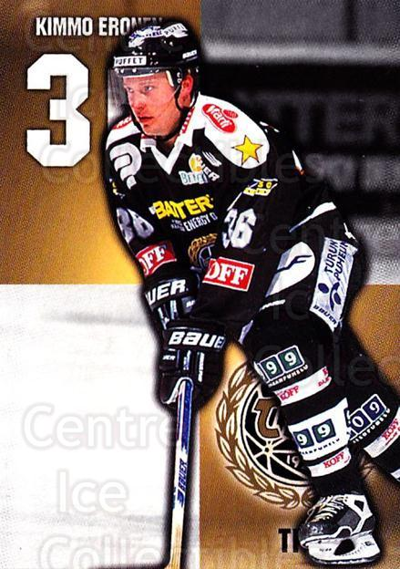 1999-00 Finnish Cardset #132 Kimmo Eronen<br/>6 In Stock - $2.00 each - <a href=https://centericecollectibles.foxycart.com/cart?name=1999-00%20Finnish%20Cardset%20%23132%20Kimmo%20Eronen...&quantity_max=6&price=$2.00&code=75544 class=foxycart> Buy it now! </a>