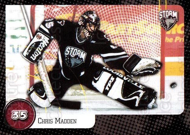 1999-00 Guelph Storm #3 Chris Madden<br/>1 In Stock - $3.00 each - <a href=https://centericecollectibles.foxycart.com/cart?name=1999-00%20Guelph%20Storm%20%233%20Chris%20Madden...&quantity_max=1&price=$3.00&code=76046 class=foxycart> Buy it now! </a>