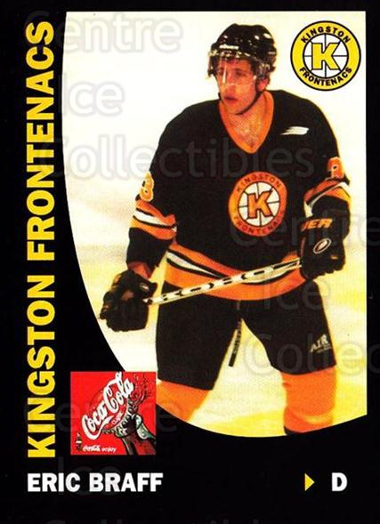 1999-00 Kingston Frontenacs #3 Eric Braff<br/>2 In Stock - $3.00 each - <a href=https://centericecollectibles.foxycart.com/cart?name=1999-00%20Kingston%20Frontenacs%20%233%20Eric%20Braff...&price=$3.00&code=76204 class=foxycart> Buy it now! </a>