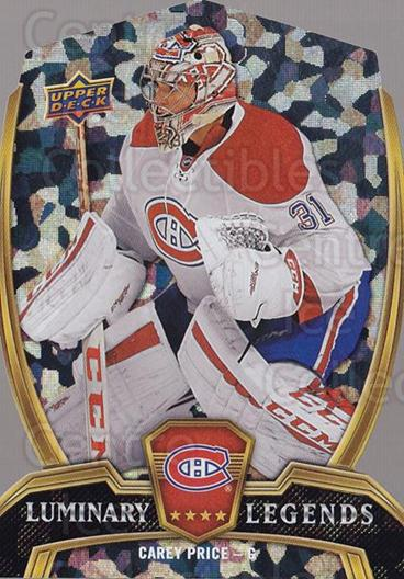 2015-16 Upper Deck Overtime Luminary Legends #20 Carey Price<br/>7 In Stock - $10.00 each - <a href=https://centericecollectibles.foxycart.com/cart?name=2015-16%20Upper%20Deck%20Overtime%20Luminary%20Legends%20%2320%20Carey%20Price...&quantity_max=7&price=$10.00&code=764304 class=foxycart> Buy it now! </a>
