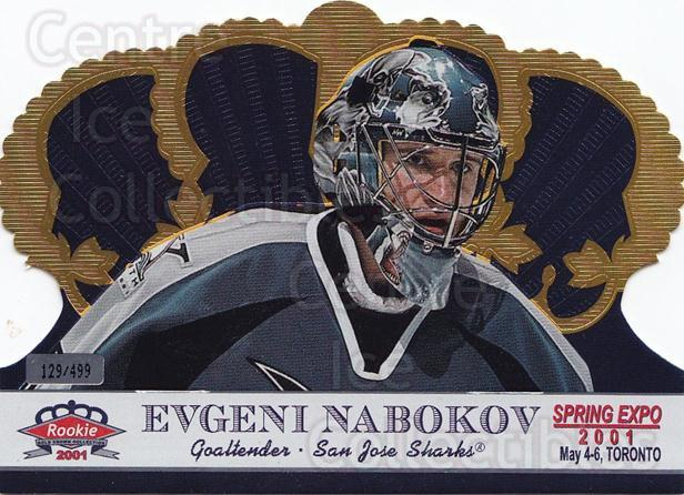 2001 Crown Royale Spring Expo #7 Evgeni Nabokov<br/>1 In Stock - $5.00 each - <a href=https://centericecollectibles.foxycart.com/cart?name=2001%20Crown%20Royale%20Spring%20Expo%20%237%20Evgeni%20Nabokov...&quantity_max=1&price=$5.00&code=769182 class=foxycart> Buy it now! </a>