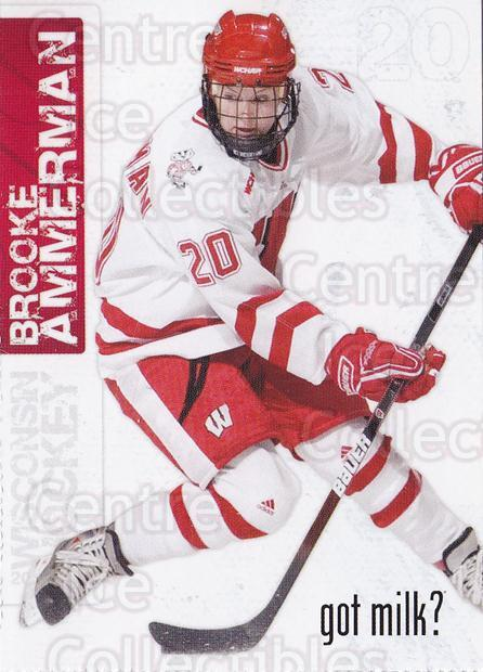 2009-10 Wisconsin Badgers Womens #14 Brooke Ammerman<br/>5 In Stock - $3.00 each - <a href=https://centericecollectibles.foxycart.com/cart?name=2009-10%20Wisconsin%20Badgers%20Womens%20%2314%20Brooke%20Ammerman...&quantity_max=5&price=$3.00&code=771140 class=foxycart> Buy it now! </a>