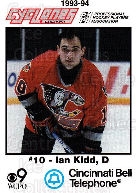 1993-94 Cincinnati Cyclones #11 Ian Kidd<br/>2 In Stock - $3.00 each - <a href=https://centericecollectibles.foxycart.com/cart?name=1993-94%20Cincinnati%20Cyclones%20%2311%20Ian%20Kidd...&quantity_max=2&price=$3.00&code=7944 class=foxycart> Buy it now! </a>