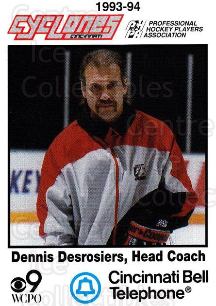 1993-94 Cincinnati Cyclones #25 Dennis Desrosiers<br/>3 In Stock - $3.00 each - <a href=https://centericecollectibles.foxycart.com/cart?name=1993-94%20Cincinnati%20Cyclones%20%2325%20Dennis%20Desrosie...&quantity_max=3&price=$3.00&code=7955 class=foxycart> Buy it now! </a>