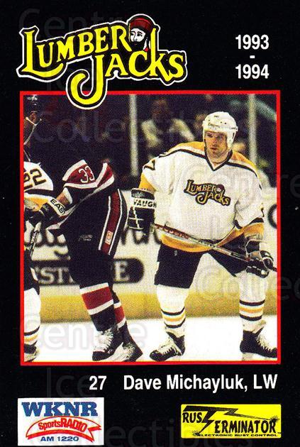 1993-94 Cleveland Lumberjacks #19 Dave Michayluk<br/>5 In Stock - $3.00 each - <a href=https://centericecollectibles.foxycart.com/cart?name=1993-94%20Cleveland%20Lumberjacks%20%2319%20Dave%20Michayluk...&quantity_max=5&price=$3.00&code=7978 class=foxycart> Buy it now! </a>