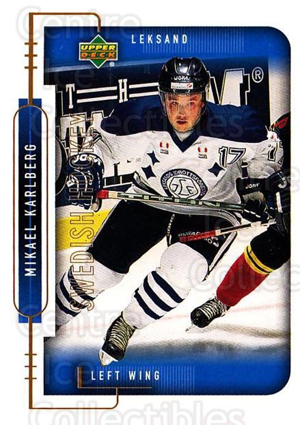 1999-00 Swedish Upper Deck #118 Mikael Karlberg<br/>8 In Stock - $2.00 each - <a href=https://centericecollectibles.foxycart.com/cart?name=1999-00%20Swedish%20Upper%20Deck%20%23118%20Mikael%20Karlberg...&quantity_max=8&price=$2.00&code=80632 class=foxycart> Buy it now! </a>