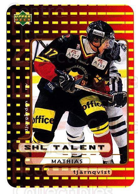 1999-00 Swedish Upper Deck #203 Mathias Tjarnqvist<br/>4 In Stock - $2.00 each - <a href=https://centericecollectibles.foxycart.com/cart?name=1999-00%20Swedish%20Upper%20Deck%20%23203%20Mathias%20Tjarnqv...&quantity_max=4&price=$2.00&code=80719 class=foxycart> Buy it now! </a>