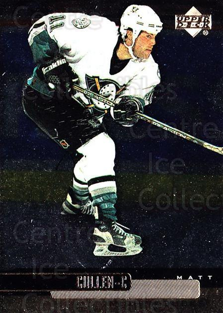 1999-00 Upper Deck Gold Reserve #12 Matt Cullen<br/>6 In Stock - $1.00 each - <a href=https://centericecollectibles.foxycart.com/cart?name=1999-00%20Upper%20Deck%20Gold%20Reserve%20%2312%20Matt%20Cullen...&quantity_max=6&price=$1.00&code=81689 class=foxycart> Buy it now! </a>